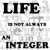 life is not always an integer