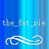 fat. pie.
