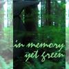 In Memory Yet Green
