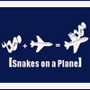 Snakes. On a motherf$cking plane.