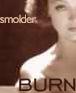 Burn, Myrna Loy, Smolder