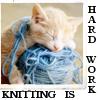 Knitting - Hard Work