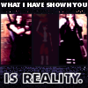What I have shown you is Reality