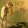 Dobby my bad