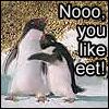 No - you like eet!