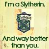 slytherin better