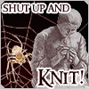 Shut up and Knit!