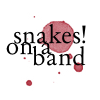TKK | Snakes on a Band!