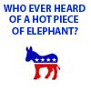 Hot Piece O Elephant