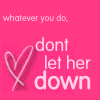 dont let her down