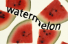 Food: watermelon
