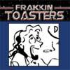 frakking toasters