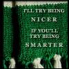 I'll be nicer if...