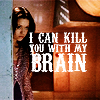 i can kill you with my brain--quoth rive
