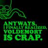Voldemort is crap