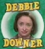 Debbie Downers