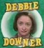 Debbie Downers