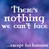 Quotes - BtVS - Nothing we can't face, BtVS - nothing we can't face