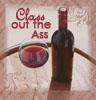 Class out the ass