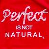 Perfect isn't natural