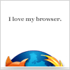 I love my browser