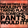 Queen Madam, May I?: Firefly -- Distress pants