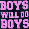 BoysWillDoBoys