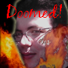 sorry you are DOOMED!