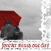 Forever Minus One Day