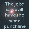 the joke is