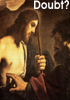 Doubt/Thomas the Apostle