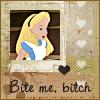 bite me bitch