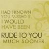 rude sooner