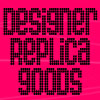 Designer Replica Goods