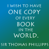 Books:  1 copy of every book in the worl
