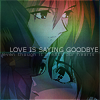 Love Is Saying Goodbye