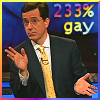 Colbert Report- 233% Gay