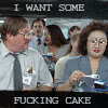 fucking cake.