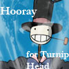 Hooray for Turniphead!