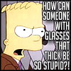 Bart. how can someone with glasses...
