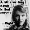 writing: it never killed anyone