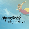 imperfectly subjunctive