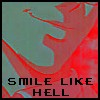 And now a word from our sponsor...: Smile like hell