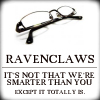 ravenclaw: smarter than you