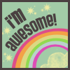I'M AWESOME!, GUESS WHO'S AMAZING.