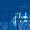 think off center