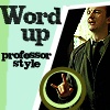 Word up professor style by foulbeggar
