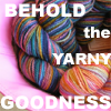 behold the yarny goodness