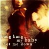 my baby shot me down...