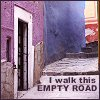 i walk this empty road